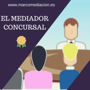 EL MEDIADOR CONCURSAL