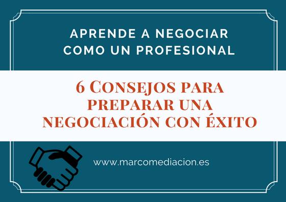 ¿Cómo preparar una negociación con éxito? Conoce estos seis consejos