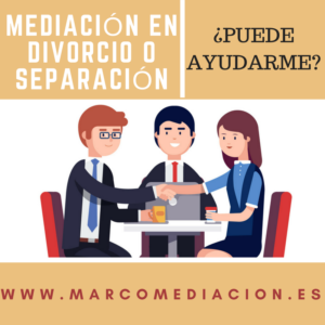 Mediación en el proceso de divorcio o separación