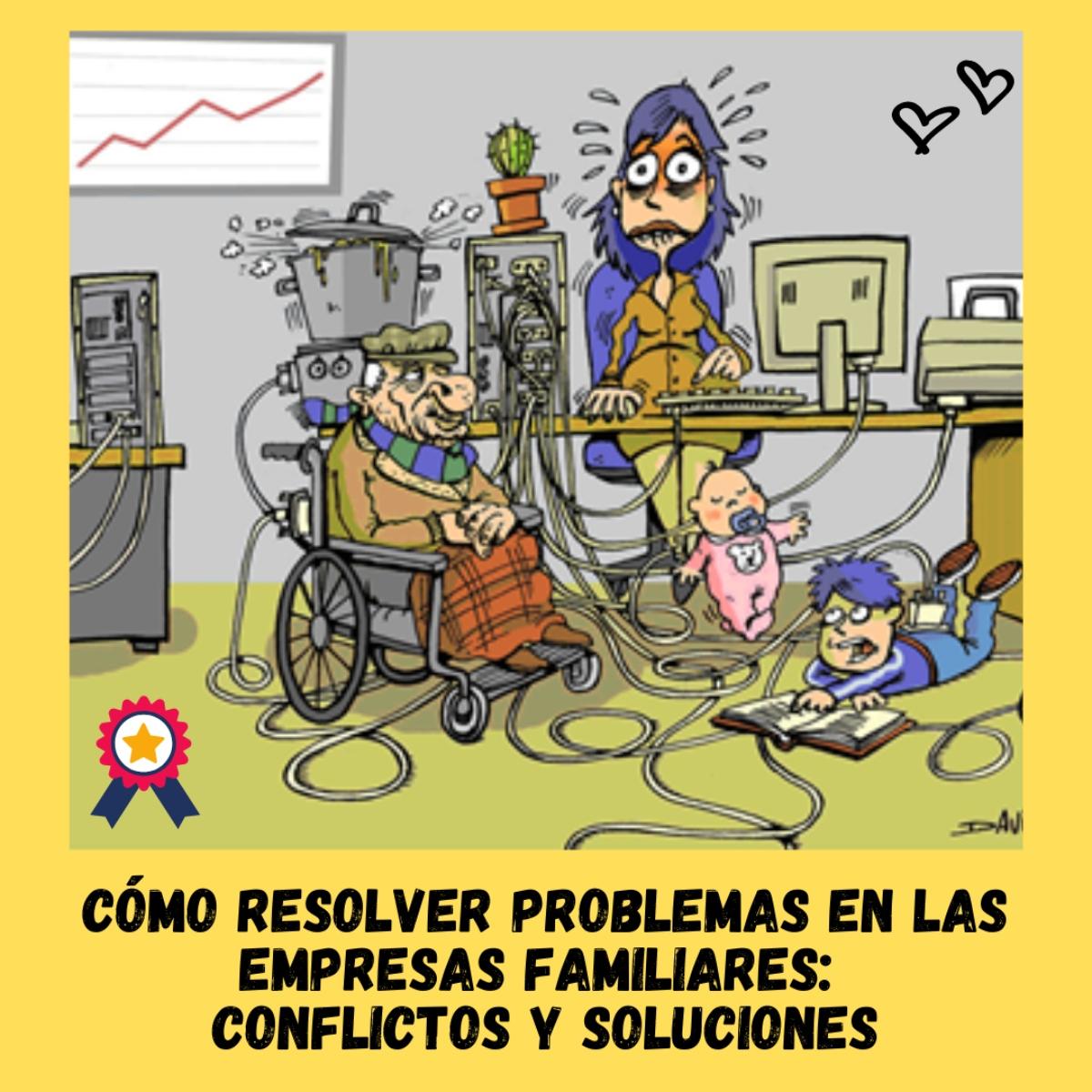 PROBLEMAS EMPRESA FAMILIAR PROBLEMAS Y SOLUCIONES